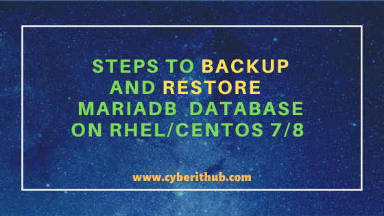 Easy Steps to Backup and Restore MariaDB Database on RHEL/CentOS 7/8 1