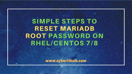 6 Simple Steps to Change/Reset MariaDB root password on RHEL/CentOS 7/8 3