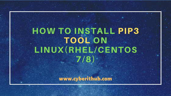 How to Install PIP3 utility on Linux(RHEL/CentOS 7/8){Easy Steps} 1