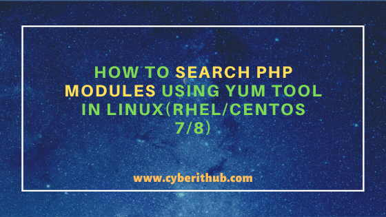 How to Properly Search PHP Modules Using YUM tool in Linux(RHEL/CentOS 7/8) 1