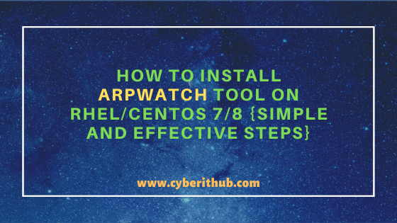 How to Install Arpwatch tool on RHEL/CentOS 7/8{Simple and Effective Steps} 1