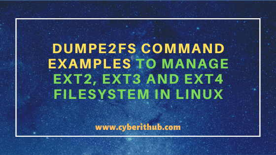 8 dumpe2fs Command Examples to Manage EXT2, EXT3 and EXT4 Filesystem in Linux 1
