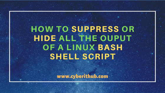 How to Suppress all the Output of a Linux Bash Shell Script{4 Best Methods} 1
