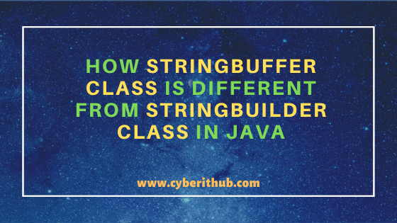 How StringBuffer Class is different from StringBuilder Class in Java 1