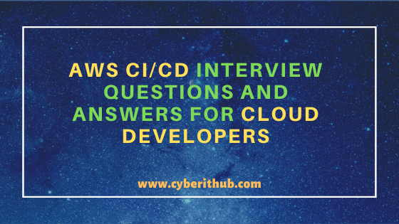 25 Best AWS CI/CD Interview Questions and Answers for Cloud Developers 7