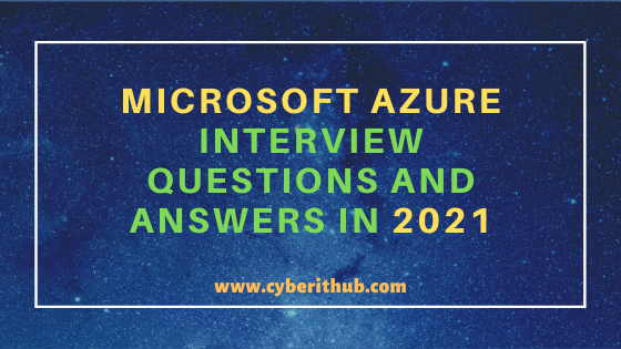 Top 250+ Microsoft Azure Interview Questions and Answers in 2021 1