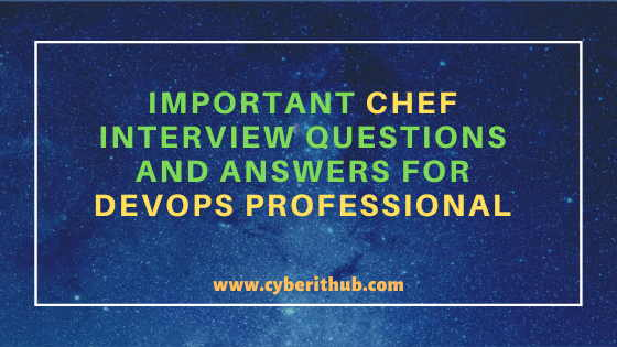 35 Important Chef Interview Questions and Answers for DevOps Professionals 6