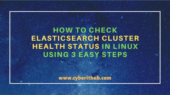 How to Check Elasticsearch Cluster Health Status in Linux Using 3 Easy Steps 1