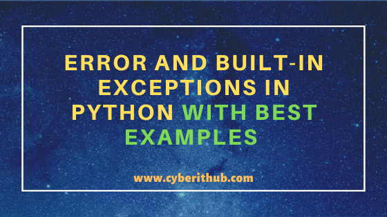 Error and Built-In Exceptions in Python with Best Examples 1