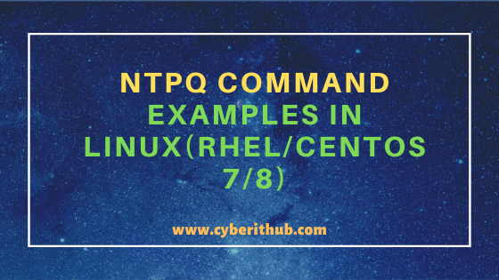 10 Practical and Useful ntpq Command Examples in Linux(RHEL/CentOS 7/8) 1