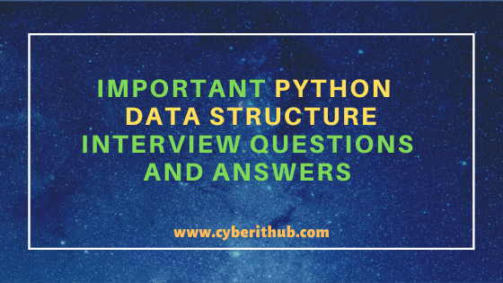 32 Important Python Data Structures Interview Questions and Answers 1