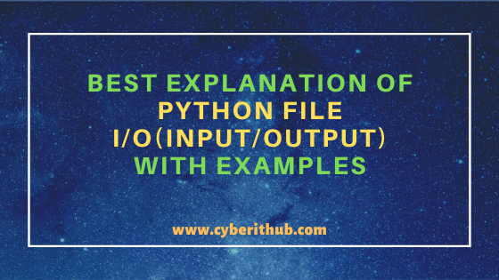 Best Explanation of Python File I/O(Input/Output) with Examples 1