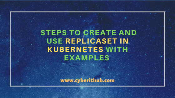5 Practical Steps to Create and Use ReplicaSet in Kubernetes with Examples 1