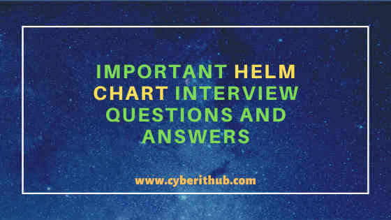 31+ Important Helm Charts Interview Questions and Answers 1