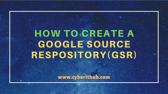 Create a Repository Using Google Source Repositories(GSR) in 5 Simple Steps 1