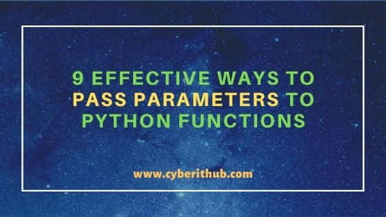 9 Effective Ways to Pass Parameters to Python Functions 30