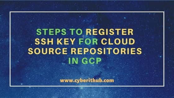 5 Best Steps to Register SSH Key for Cloud Source Repositories in GCP 1