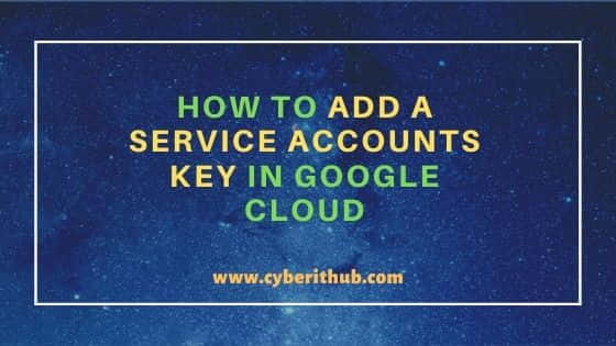 How to Add a Service Accounts Key in Google Cloud in 7 Easy Steps 1
