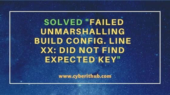 """Solved """"failed unmarshalling build config. line xx: did not find expected key"""" 23"""