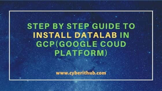 Step by Step Guide to Install Datalab in GCP(Google Cloud Platform) 4