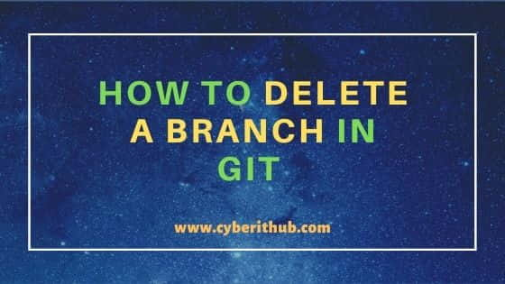 How to Delete a Branch in Git Using 2 Easy Methods 1