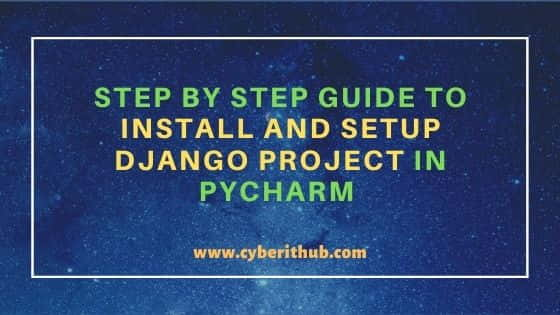 Step by Step Guide to Install and Setup Django Project in PyCharm 1