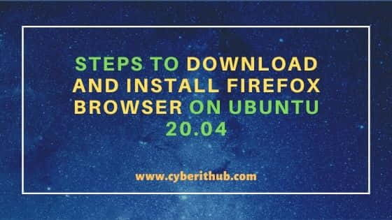 5 Easy Steps to Download and Install Firefox Browser on Ubuntu 20.04 1