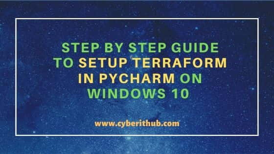 Step by Step Guide to Setup Terraform in PyCharm on Windows 10 1