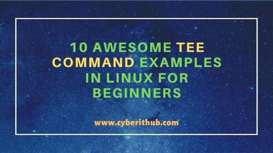 10 Awesome tee command examples in Linux for Beginners 23