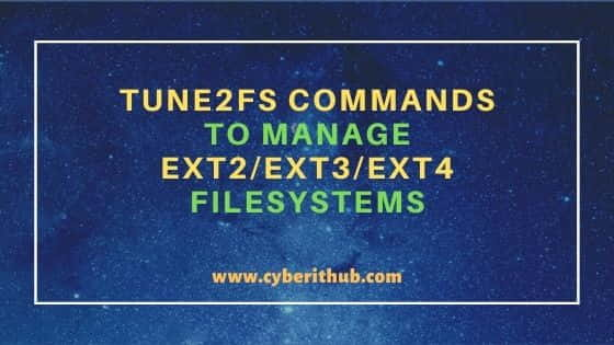 13 Useful tune2fs Commands to Manage Ext2/Ext3/Ext4 Filesystem 13
