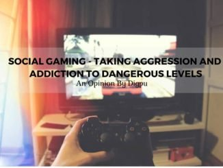 Social Gaming - Taking Aggression And Addiction To Dangerous Levels - Digpu Opinion