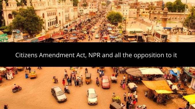 Citizens Amendment Act, NPR and all the opposition to it