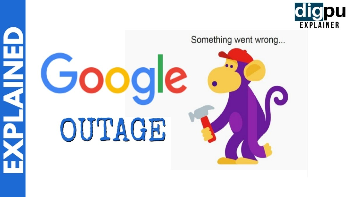 Explained Google Outage And Its Potential Impact - Digpu News