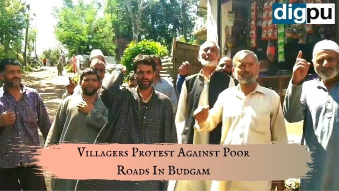 Villagers protest against poor roads in Budgam - Digpu News