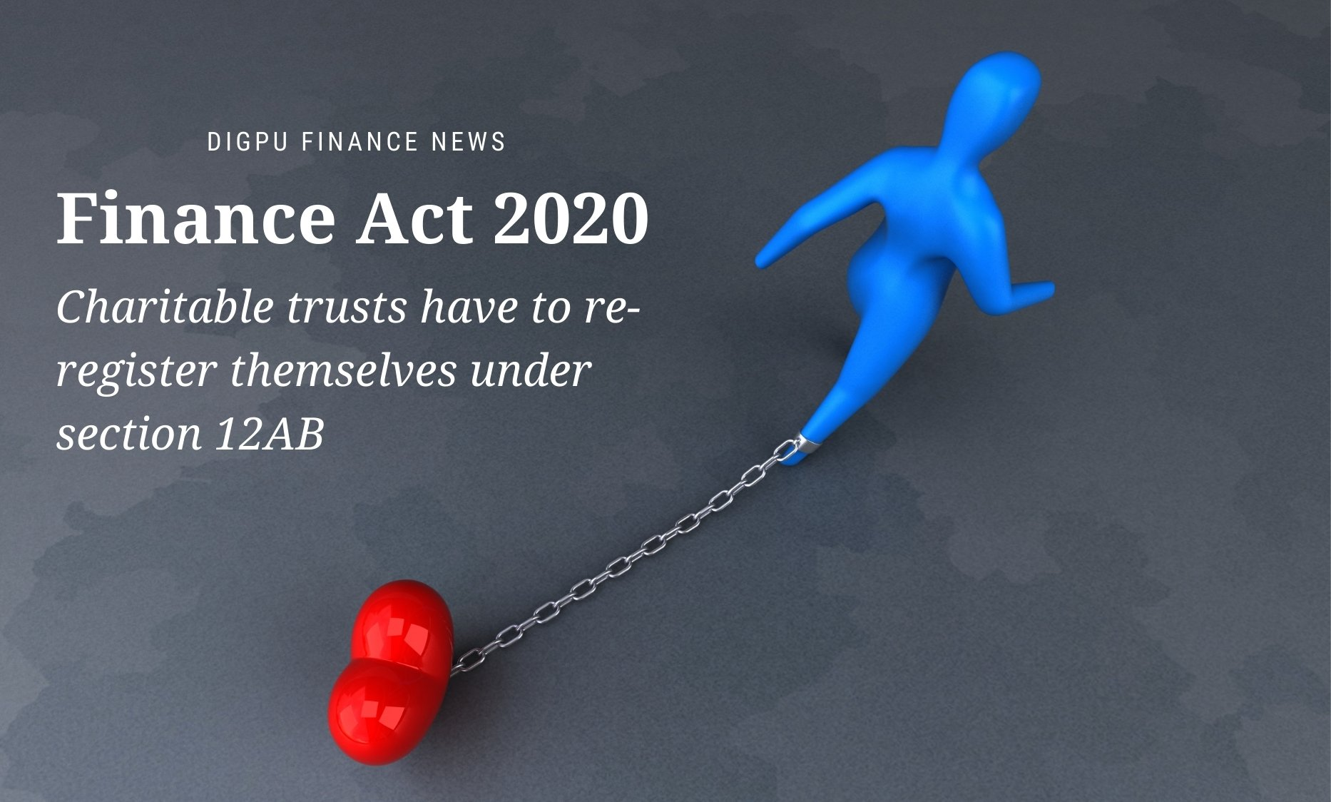 Finance Act 2020 - Charitable trusts have to re-register themselves under section 12AB