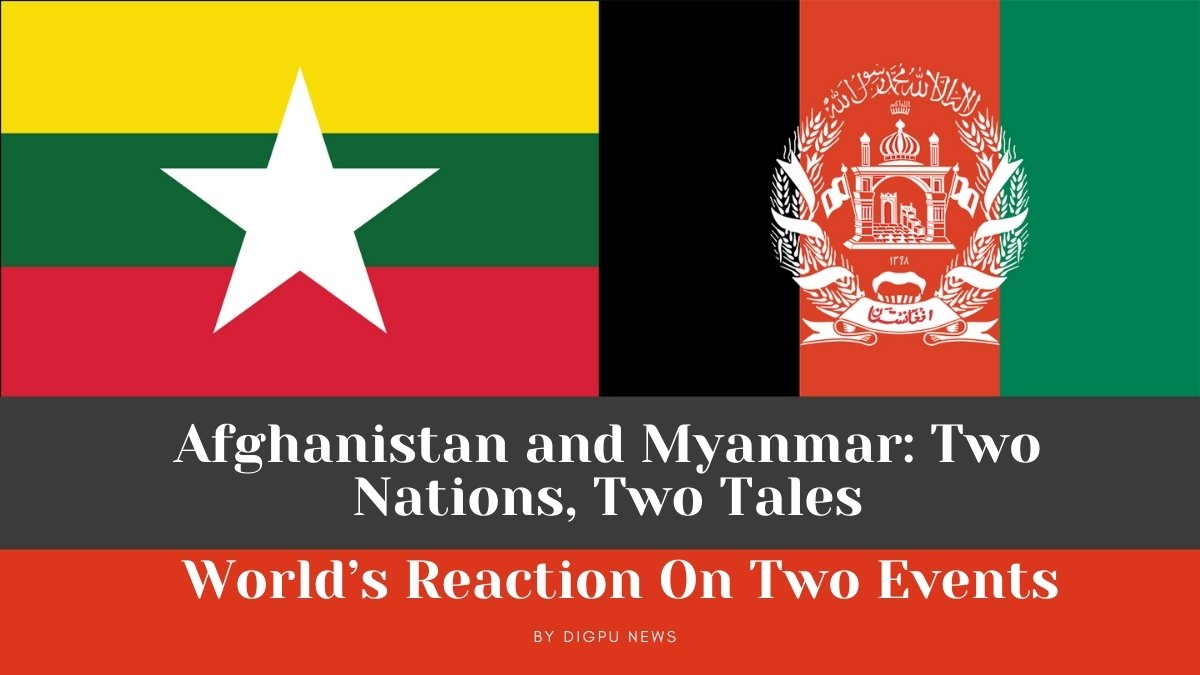 Afghanistan and Myanmar: Two Nations, Two Tales