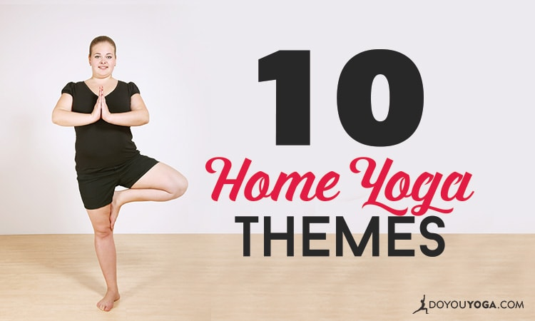 10 Unique Themes For Your Home Yoga Practice