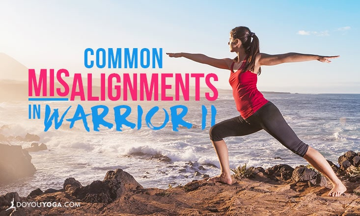3 Common Warrior II Misalignments (And How to Fix Them)