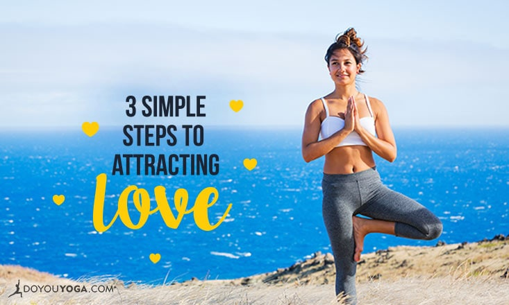 3 Steps to Attracting Love (From a Yoga Chick Who Nailed it)