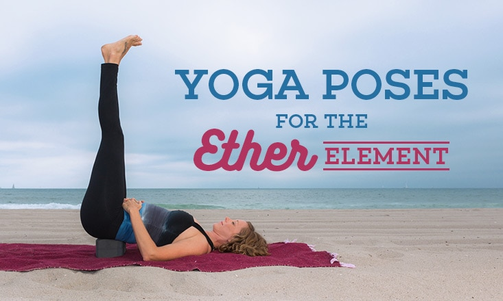 3 Yoga Poses for the Ether Element