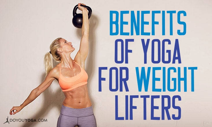 5 Benefits of Yoga for Weight Trainers and Lifters