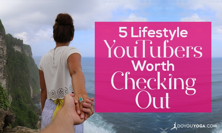 5 Lifestyle YouTube Accounts You Must Check Out