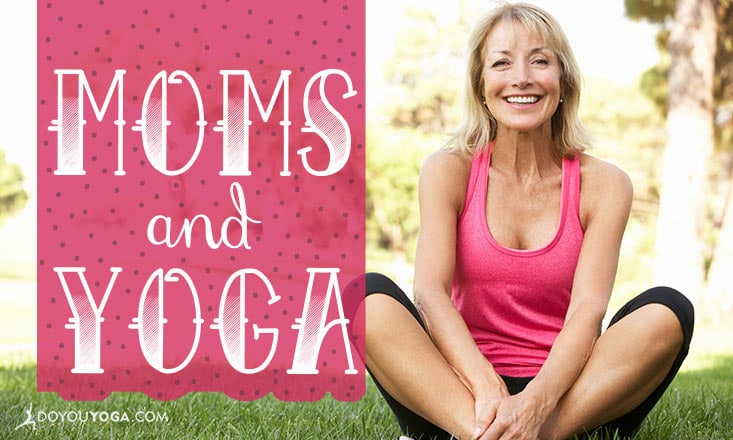 5 Reasons to Do Yoga If You're a Mommy