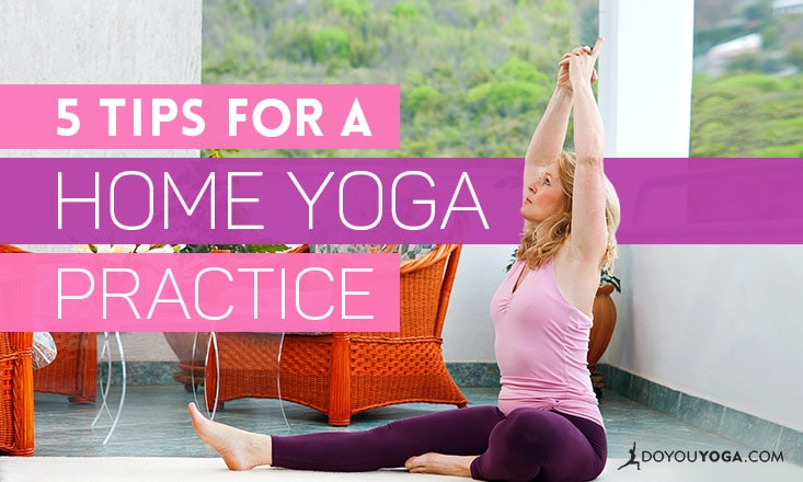 5 Steps to (Finally) Start A Home Yoga Practice