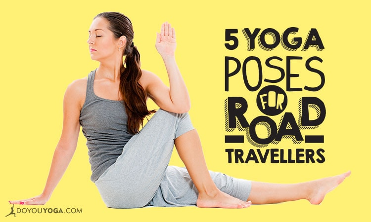 5 Yoga Poses for Road-Trippers and Travellers
