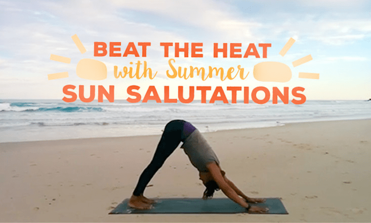 Beat the Heat with this Summer Sun Salutation (with Video)