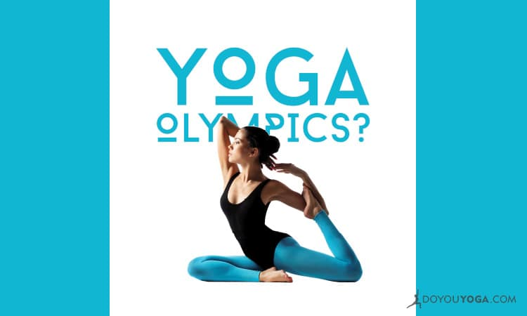 Is Yoga The Latest Olympic Sport?