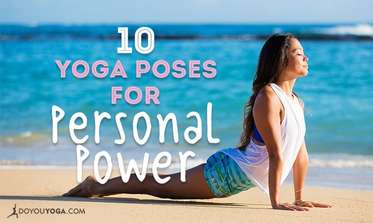 Sexy Chakras Part Three: 10 Yoga Poses for Personal Power, Self-Love & A Zest for Life