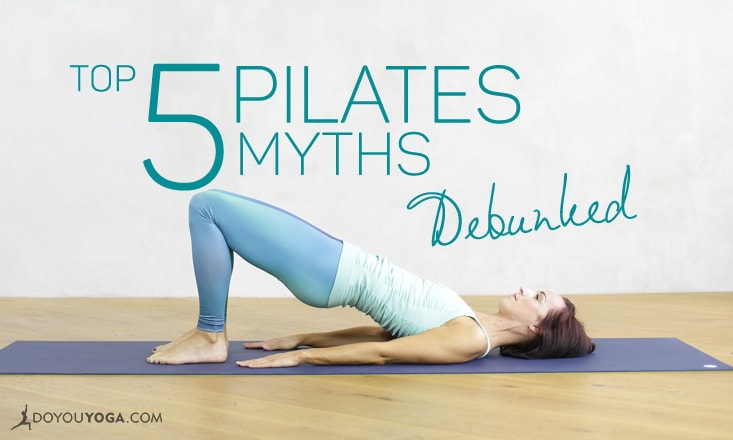 Top 5 Myths About Pilates Debunked