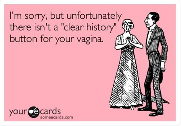 Funny Quotes Clear History Button On Your Vagina Dump A Day